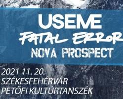 USEME + Fatal Error + Nova Prospect